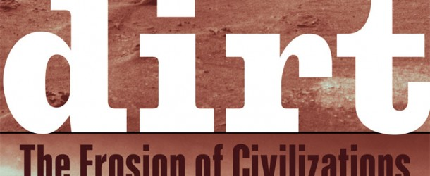 Dirt: The Erosion of Civilizations – Book Review