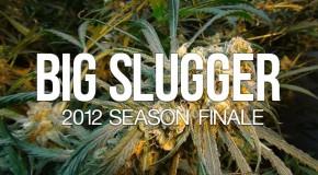 Big Slugger Finale
